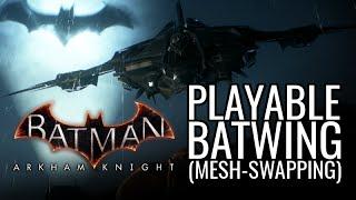 getlinkyoutube.com-Batman: Arkham Knight Mods - Playable Batwing (Mesh-Swapping)