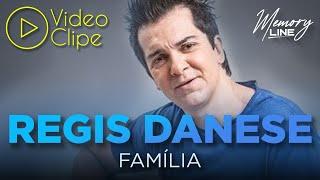 Família - Regis Danese (Clipe Oficial Line Records)