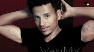 getlinkyoutube.com-Ethiopia - Wendi Mak - Mela' - (Official Audio Video) ETHIOPIAN NEW MUSIC 2014