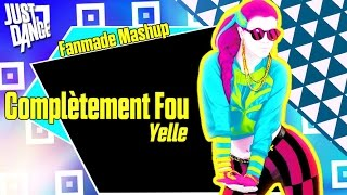 getlinkyoutube.com-Complètement Fou - Yelle (Fanmade Mashup) - Just Dance 2017