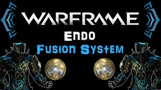 getlinkyoutube.com-[TSG] Warframe - Endo Fusion System - Simple & Effective [Explanation] | N00blShowtek