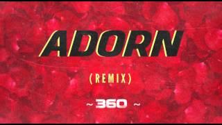 360 - Adorn (Remix)