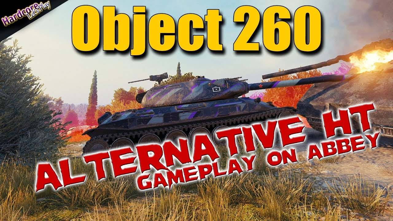 WOT  Object 260  alternative HT gameplay on Abbey  World of Tanks
