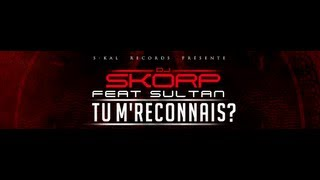 Dj Skorp - Tu M'Reconnais (ft. Sultan)