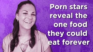getlinkyoutube.com-Porn Stars Reveal the Food They Could Eat Forever