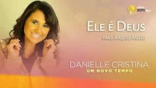 Ele é Deus- Danielle Cristina