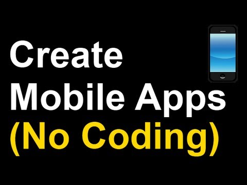 How To Create an iPhone or Android App For Free Without Knowing Any Code