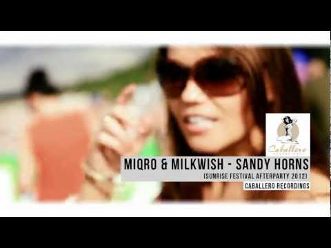 Miqro &amp; Milkwish - Sandy Horns (Sunrise Festival Afterparty 2012)