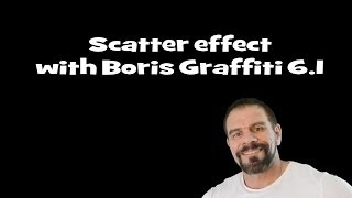 getlinkyoutube.com-Boris Graffiti 6.1, scatter effect.