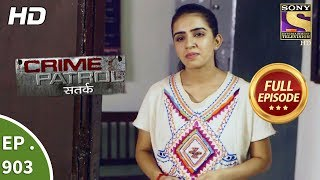 Crime Patrol Satark - Ep 903 - Full Episode - 11th March, 2018 width=