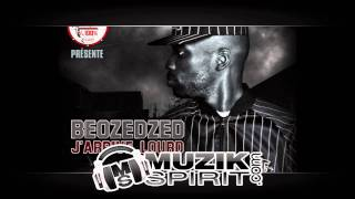 Beozedzed - J'arrive lourd (bmf (remix))