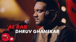 getlinkyoutube.com-'Ae Rab' - Dhruv Ghanekar, Master Saleem - Coke Studio@MTV Season 4