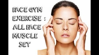 getlinkyoutube.com-Face Gym Exercise: ALL FACE MUSCLES SET. Look Younger Instantly