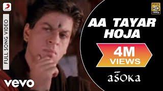 getlinkyoutube.com-Aa Tayar Hoja - Asoka | Sunidhi Chauhan | Anu Malik