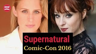 SDCC 2016: Samantha Smith e Ruth Connell de Supernatural
