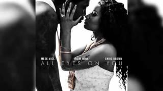 Meek Mill Ft. Nicki Minaj & Chris Brown - All Eyes On You (Clean)