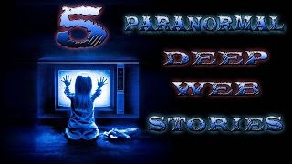 getlinkyoutube.com-5 Paranormal DEEP WEB Stories