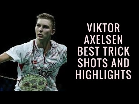 Best Trick Shot and Highlights of Viktor Axelsen-Badminton