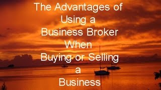 Why you should use a Business Broker