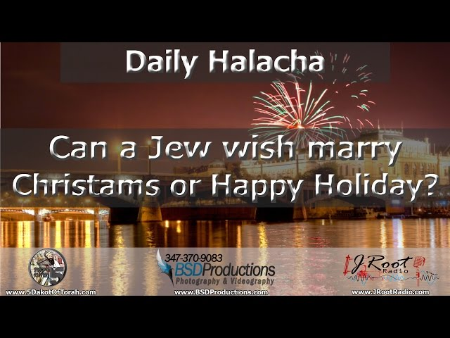 Can a Jew wish marry Christams or Happy Holiday