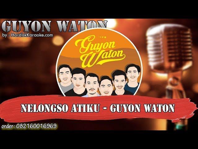 NELONGSO ATIKU - GUYON WATON karaoke tanpa vokal | KARAOKE GUYON WATON