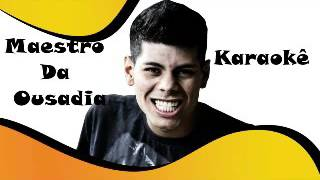 getlinkyoutube.com-Mc Yago - Maestro Da Ousadia - Karaokê Oficial - Audio Instrumental - Base - Dj Geron
