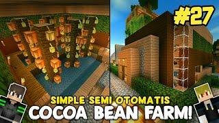 SEMI OTOMATIS COCOA BEAN FARM! SURVIVAL ABANG ADEK #27