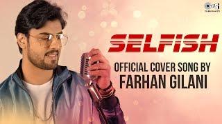 Selfish By Farhan Gilani | Cover Song | Race 3 | Salman Khan, Bobby, Jacqueline & Daisy Shah width=