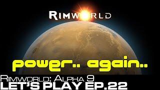 getlinkyoutube.com-Let's Play: Rimworld Alpha 9 Ep.22 - Not power again....