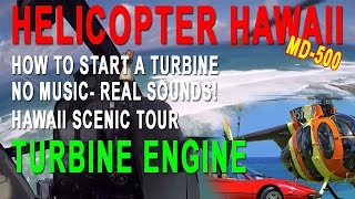 MD-500 Turbine Engine Start Procedures, Oahu North Shore Helicopter Tour