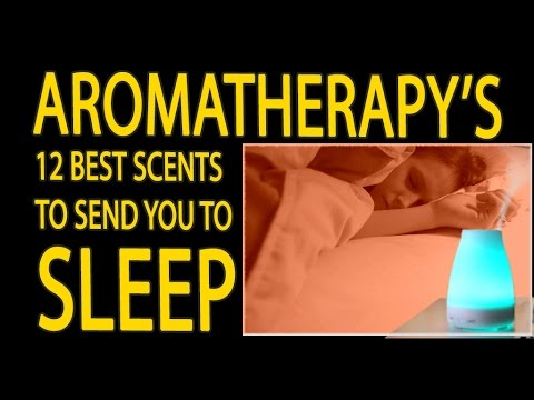 Aromatherapy For Sleep Visual Documentary Guide To The 12 Best Essential Oils for Insomnia & Sleep