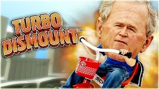 getlinkyoutube.com-Turbo Dismount Funny Moments | PRESIDENT BUSH CAN FLY