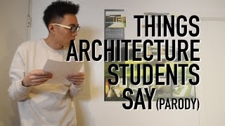 Things Architecture Students Say