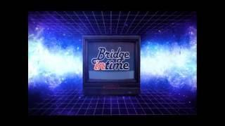 "getlinkyoutube.com-Заставка ""Bridge in time (конечная)"" +Рекламная заставка (Bridge TV, 29.06.2016)"
