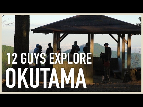 12 Guys Explore Okutama (aka Bromance in Rural Tokyo)