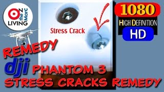 getlinkyoutube.com-dji Phantom 3 Stress Cracks How to Remedy Repair Quadcopter Drone