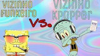 Vizinho funkeiro VS Vizinho Kpopper (Bob Esponja VS Lula Molusco version)