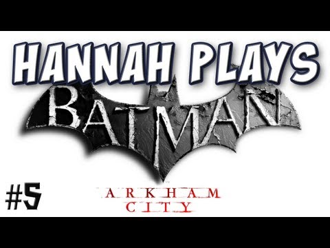 Hannah Plays! - Batman: Arkham City 5 - Poison Ivy