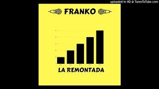 Franko - La remontada (Freestyle)