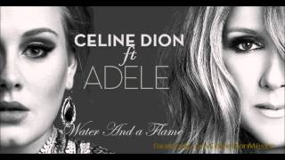 Céline Dion ft.  Adele - Water And A Flame NOVO