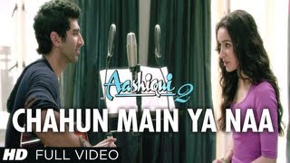 Chahun Main Ya Naa Full Video Song Aashiqui 2 | Aditya Roy Kapur, Shraddha Kapoor width=