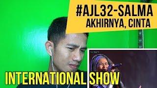 #AJL32 - SALMA - AKHIRNYA, CINTA || MV REACTION #82
