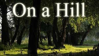"""On a Hill"" Creepypasta"