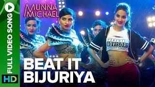 Beat It Bijuriya - Full Video Song   Munna Michael   Tiger Shroff & Nidhhi Agerwal
