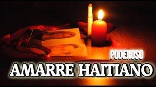 getlinkyoutube.com-Amarre Haitiano - Muy Efectivo!