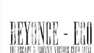 Beyoncé - Ego (Dj Escape & Johnny Vicious Club Mix)