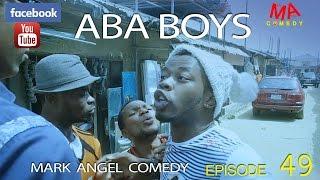 getlinkyoutube.com-ABA BOYS (Mark Angel Comedy) (Episode 49)