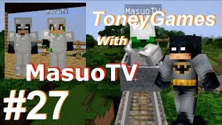 getlinkyoutube.com-【トニーのマインクラフト・マルチプレイ】Toney Games `Minecraft Multiplay` with MasuoTV 【マスオのマインクラフト2】#27