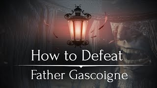 getlinkyoutube.com-The Bloodborne Guide to Father Gascoigne