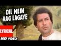 Dil Main Aag Lagaye Lyrical Video   Alag Alag   Rajesh Khanna, Tina Munim
